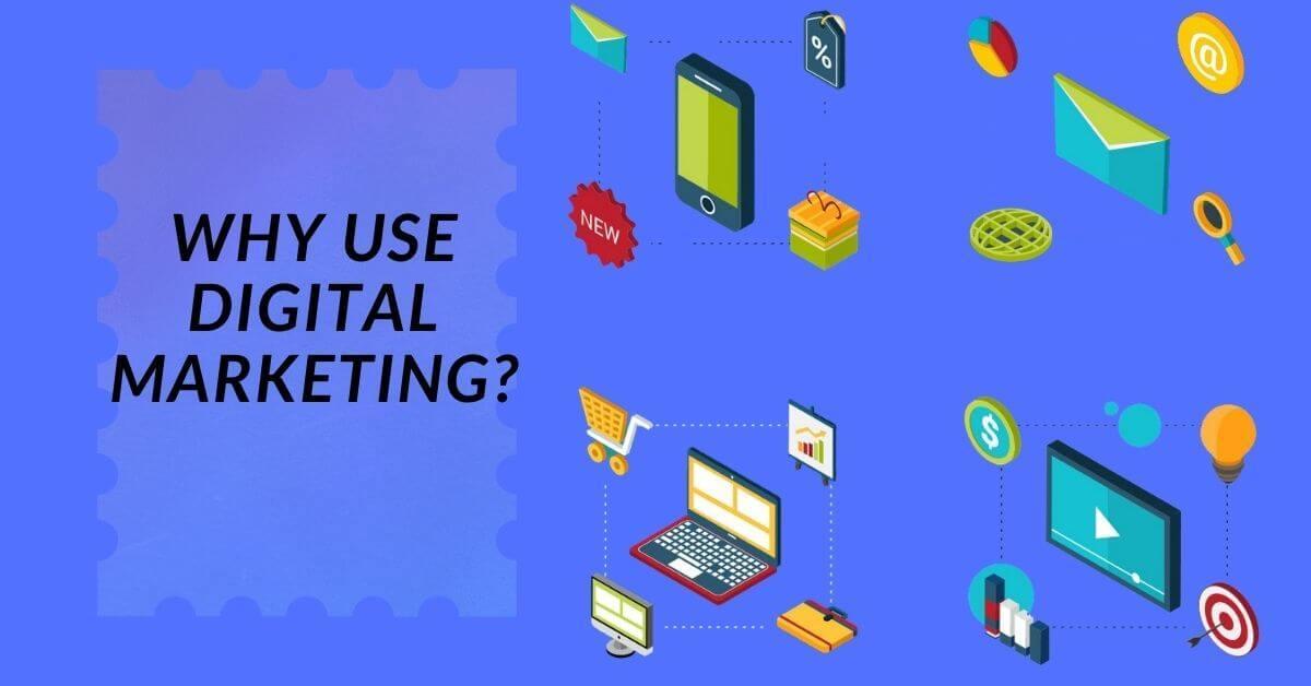 Why Use Digital Marketing
